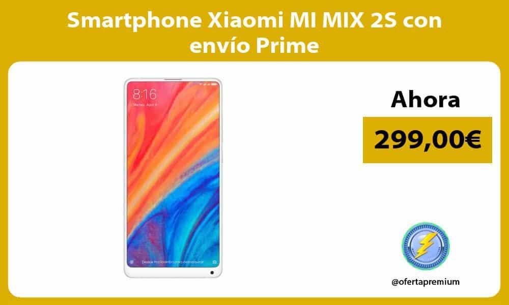 Smartphone Xiaomi MI MIX 2S con envío Prime