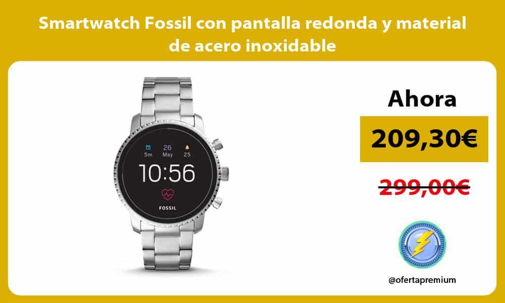 Smartwatch Fossil con pantalla redonda y material de acero inoxidable