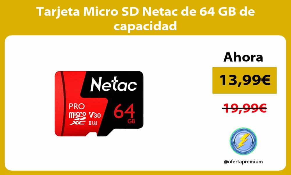 Tarjeta Micro SD Netac de 64 GB de capacidad