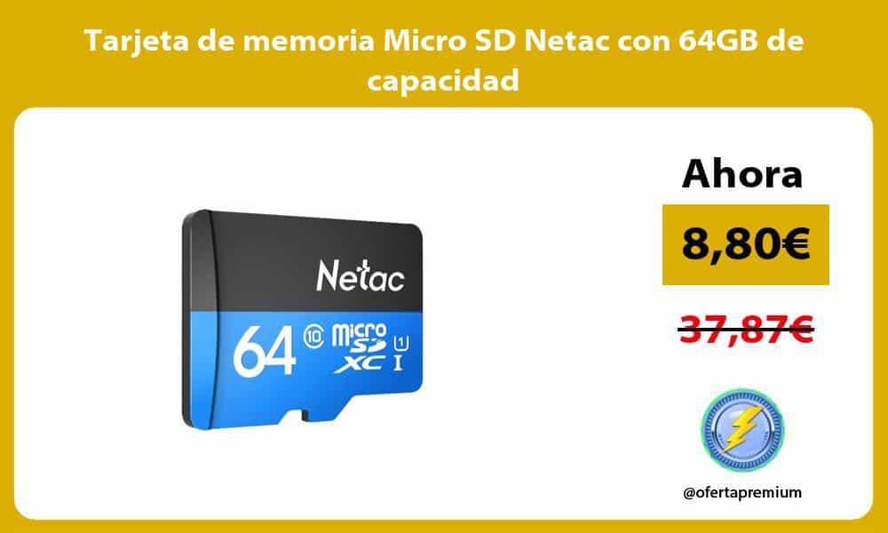 Tarjeta de memoria Micro SD Netac con 64GB de capacidad
