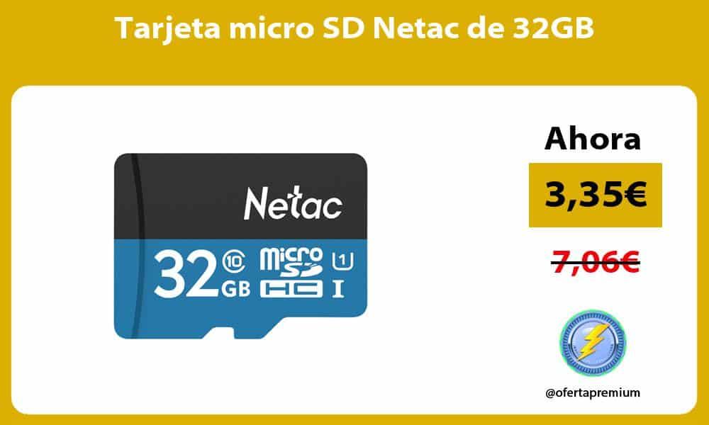 Tarjeta micro SD Netac de 32GB
