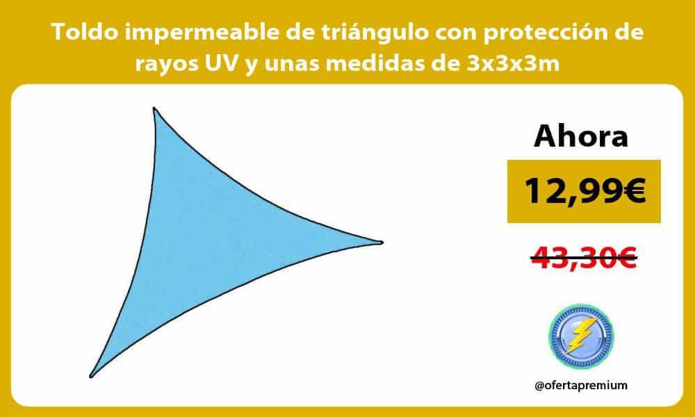 Toldo impermeable de triángulo con protección de rayos UV y unas medidas de 3x3x3m