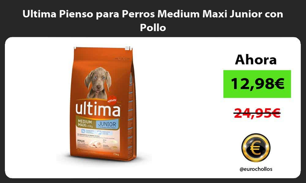 Ultima Pienso para Perros Medium Maxi Junior con Pollo