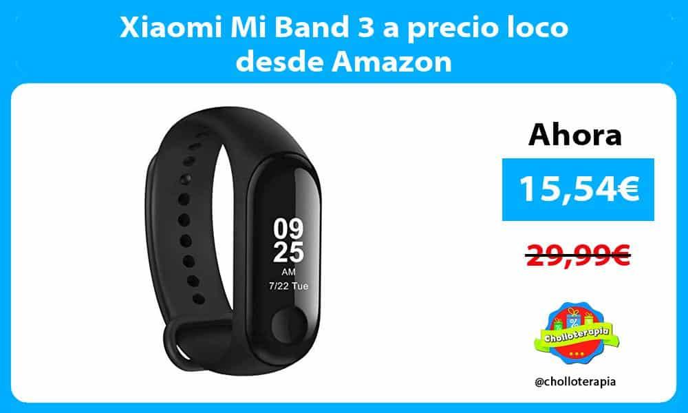 Xiaomi Mi Band 3 a precio loco desde Amazon