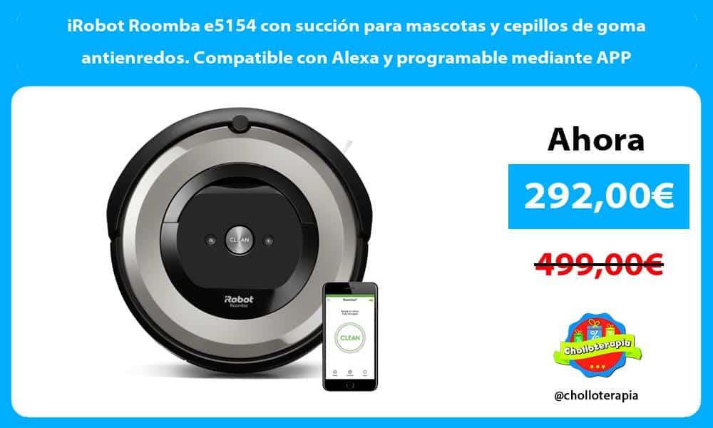 iRobot Roomba e5154 con succión para mascotas y cepillos de goma antienredos. Compatible con Alexa y programable mediante APP