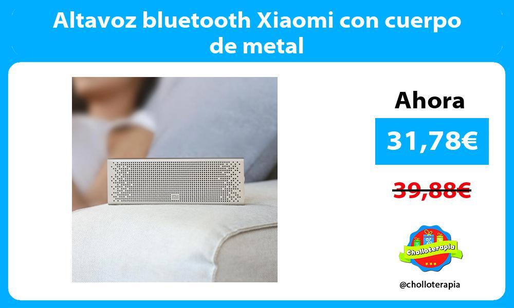 Altavoz bluetooth Xiaomi con cuerpo de metal