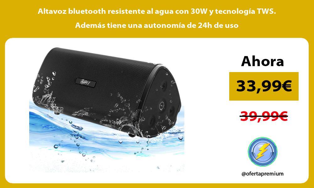 Altavoz bluetooth resistente al agua con 30W y tecnología TWS. Además tiene una autonomía de 24h de uso