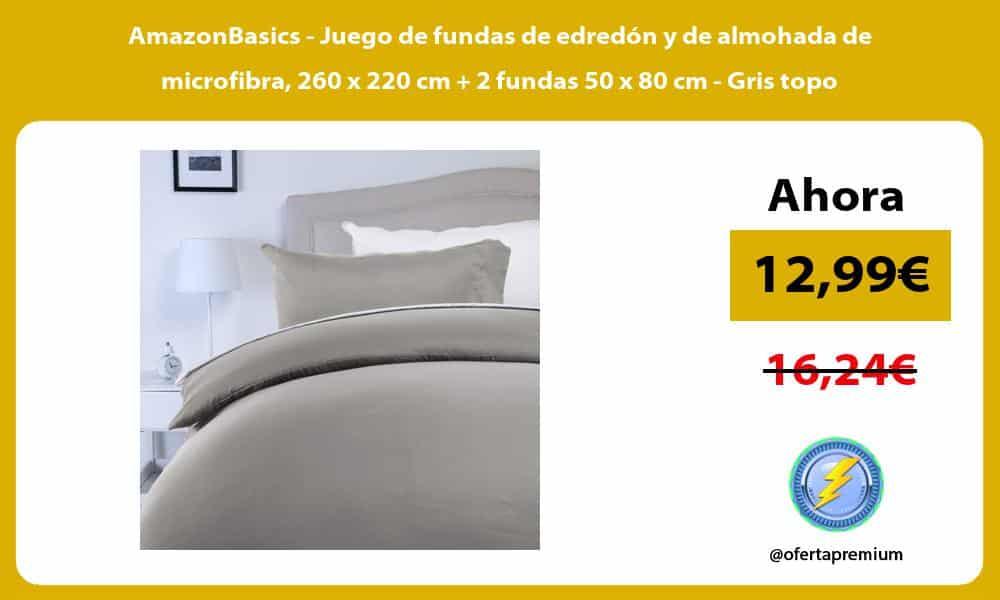 AmazonBasics Juego de fundas de edredón y de almohada de microfibra 260 x 220 cm 2 fundas 50 x 80 cm Gris topo