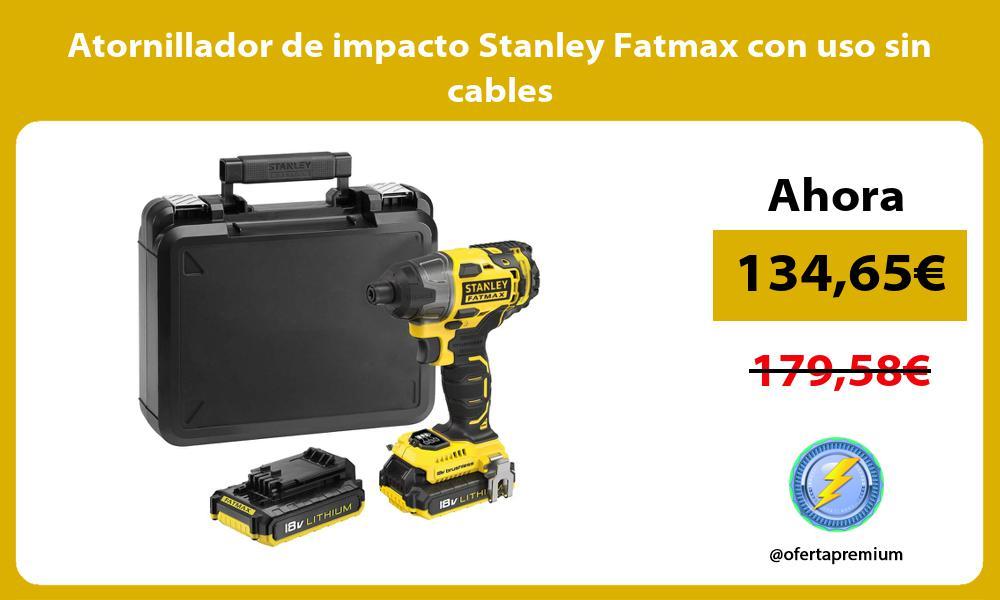 Atornillador de impacto Stanley Fatmax con uso sin cables