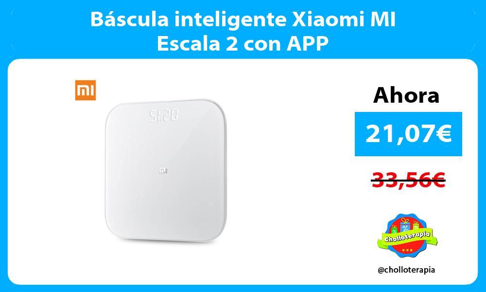 Báscula inteligente Xiaomi MI Escala 2 con APP