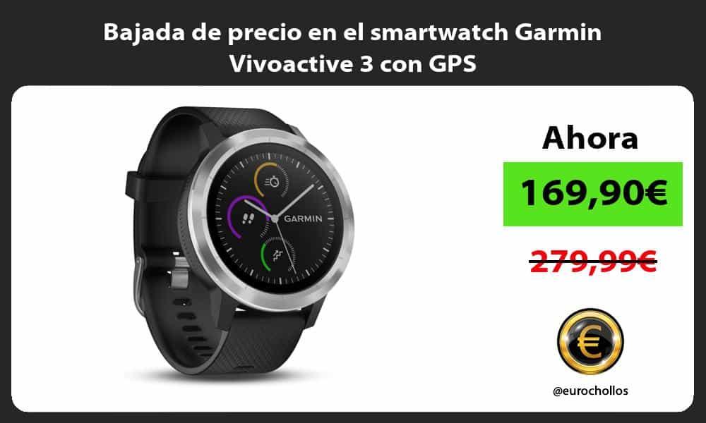 Bajada de precio en el smartwatch Garmin Vivoactive 3 con GPS