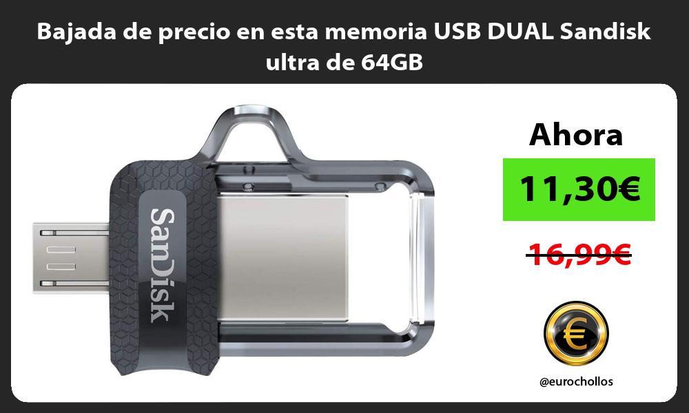 Bajada de precio en esta memoria USB DUAL Sandisk ultra de 64GB