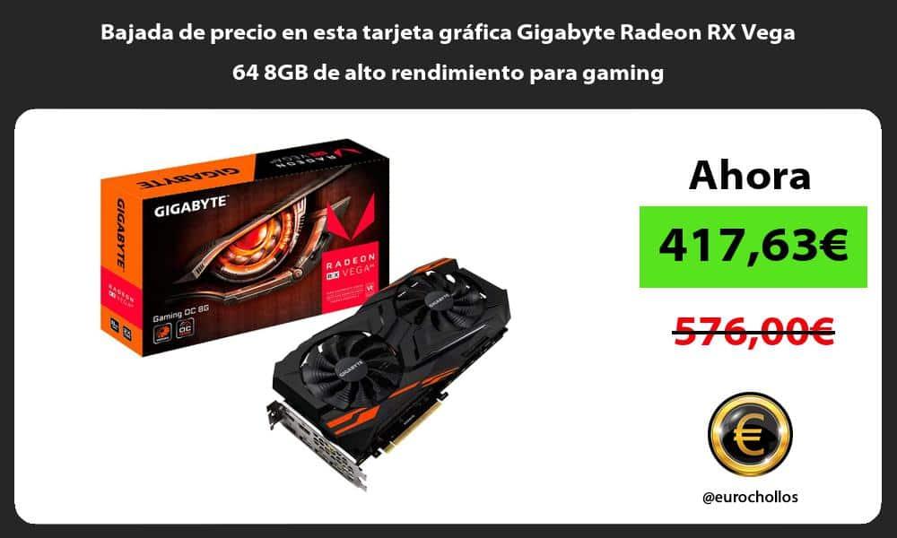 Bajada de precio en esta tarjeta gráfica Gigabyte Radeon RX Vega 64 8GB de alto rendimiento para gaming