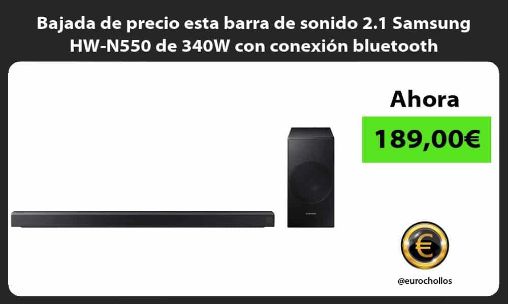 Bajada de precio esta barra de sonido 2.1 Samsung HW N550 de 340W con conexión bluetooth