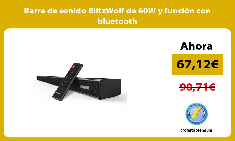 Barra de sonido BlitzWolf de 60W y función con bluetooth