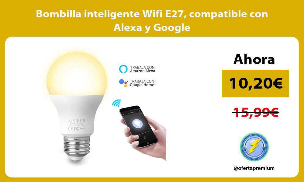 Bombilla inteligente Wifi E27 compatible con Alexa y Google