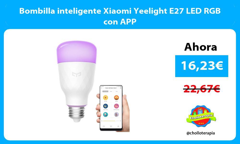 Bombilla inteligente Xiaomi Yeelight E27 LED RGB con APP