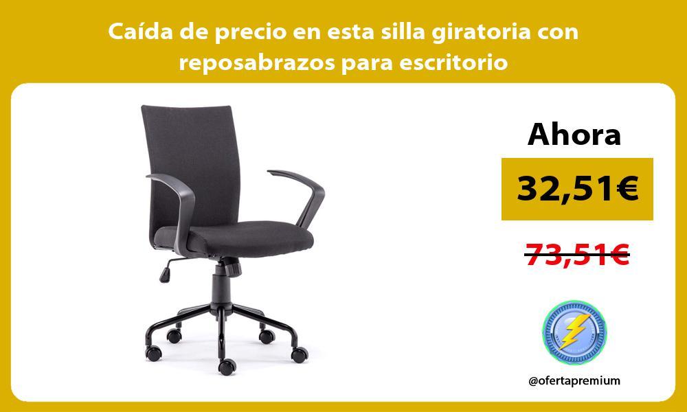 Caída de precio en esta silla giratoria con reposabrazos para escritorio