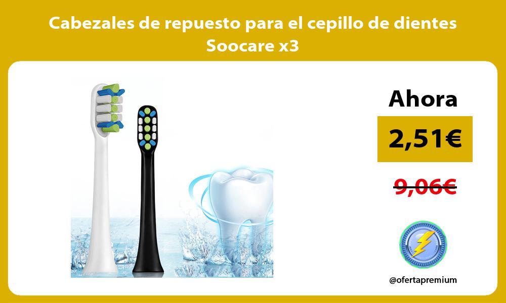 Cabezales de repuesto para el cepillo de dientes Soocare x3