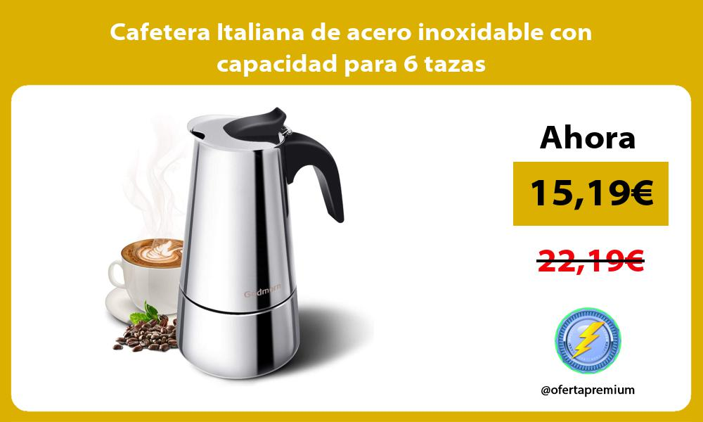 Cafetera Italiana de acero inoxidable con capacidad para 6 tazas