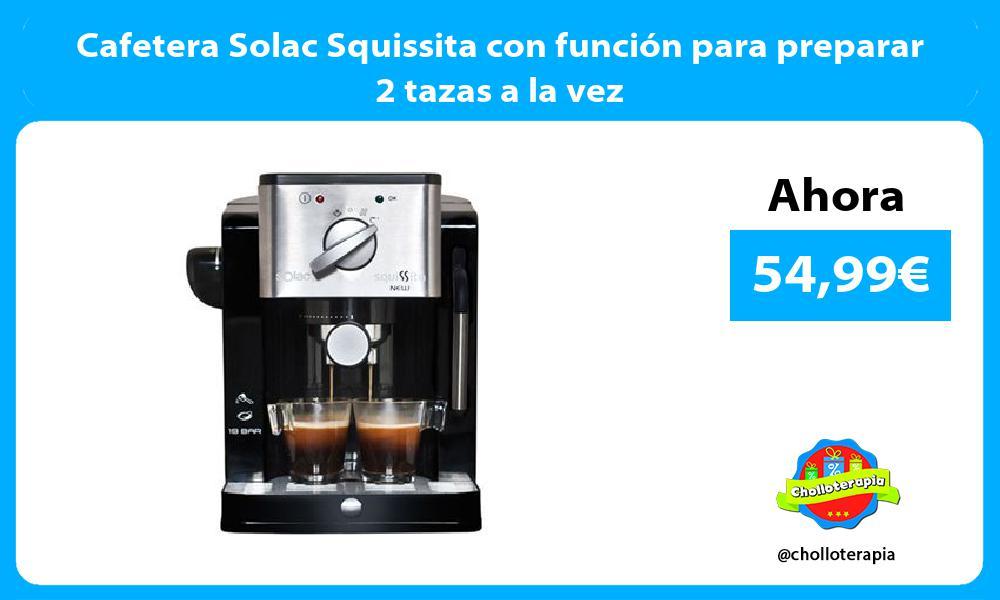 Cafetera Solac Squissita con función para preparar 2 tazas a la vez