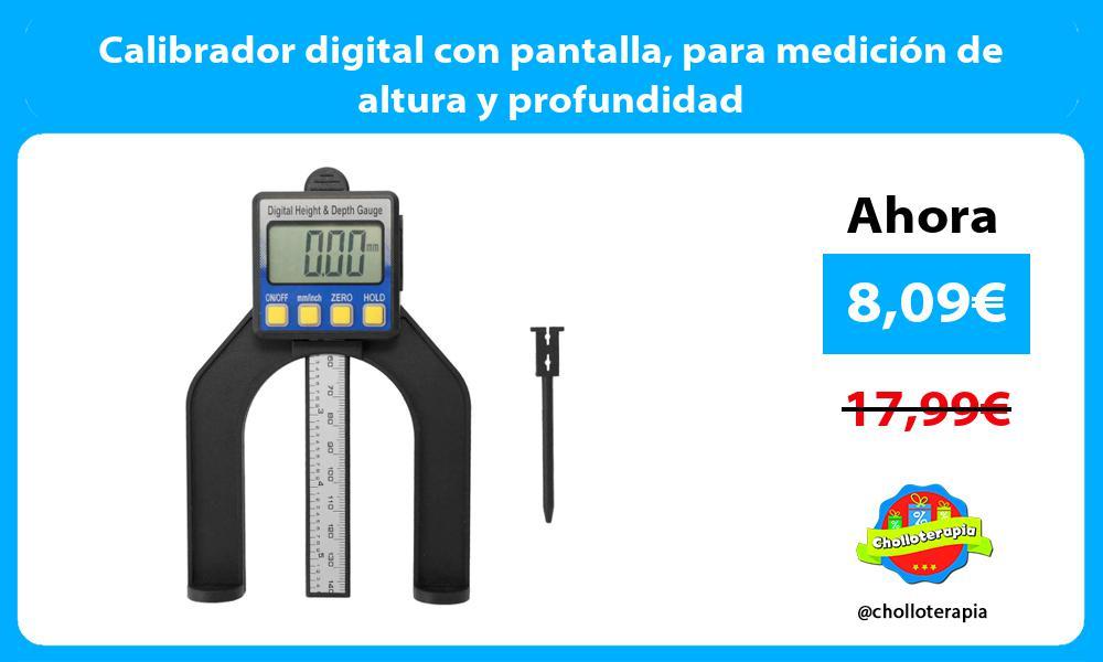 Calibrador digital con pantalla para medición de altura y profundidad