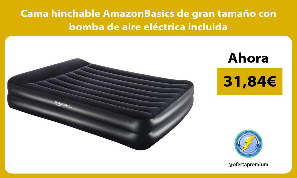 Cama hinchable AmazonBasics de gran tamaño con bomba de aire eléctrica incluida