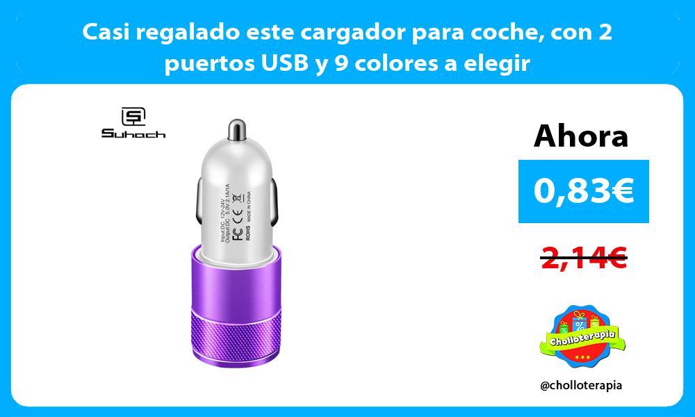 Casi regalado este cargador para coche con 2 puertos USB y 9 colores a elegir