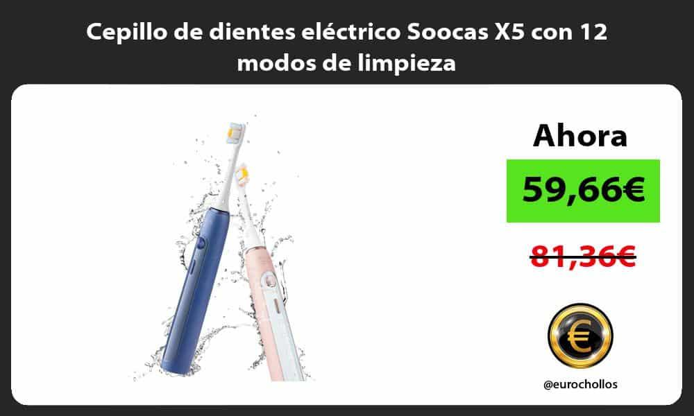 Cepillo de dientes eléctrico Soocas X5 con 12 modos de limpieza