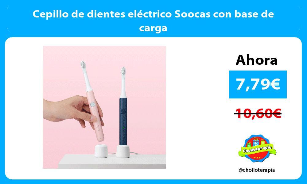 Cepillo de dientes eléctrico Soocas con base de carga