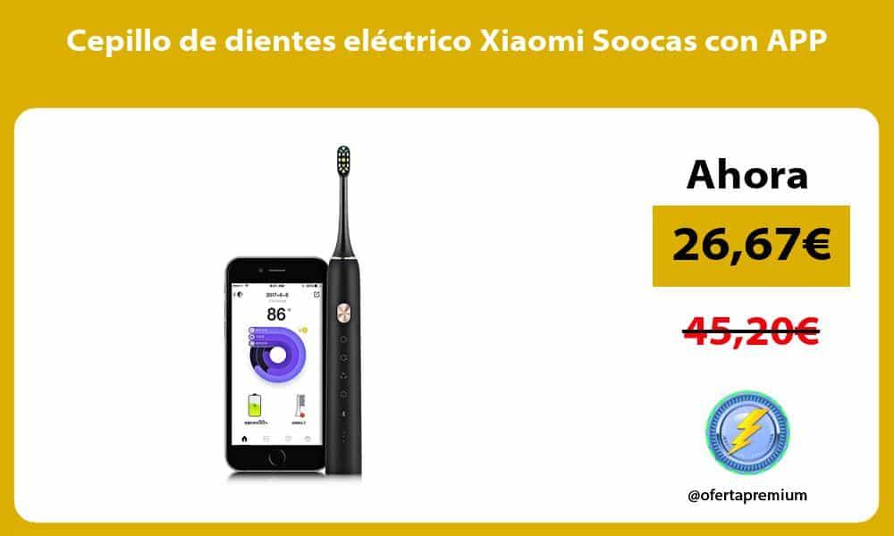 Cepillo de dientes eléctrico Xiaomi Soocas con APP