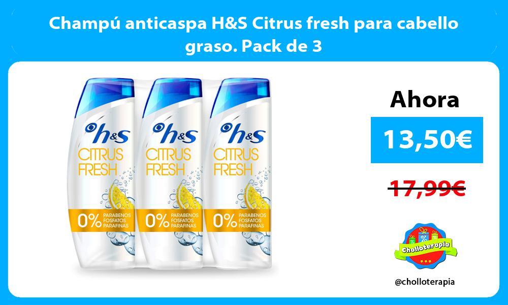Champú anticaspa HS Citrus fresh para cabello graso. Pack de 3