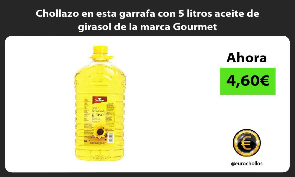 Chollazo en esta garrafa con 5 litros aceite de girasol de la marca Gourmet