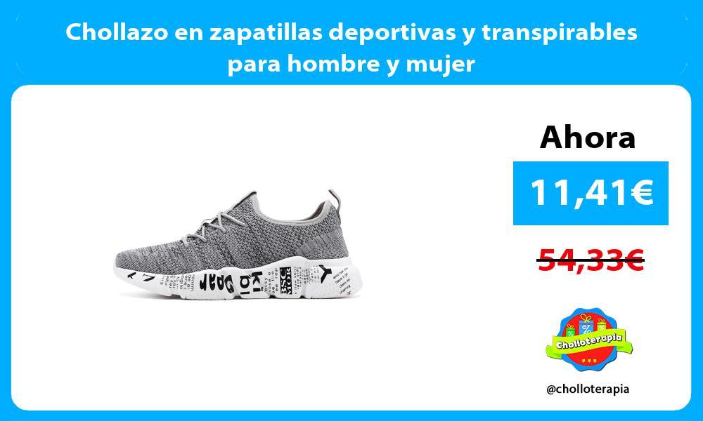 Chollazo en zapatillas deportivas y transpirables para hombre y mujer