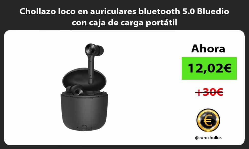 Chollazo loco en auriculares bluetooth 5.0 Bluedio con caja de carga portátil