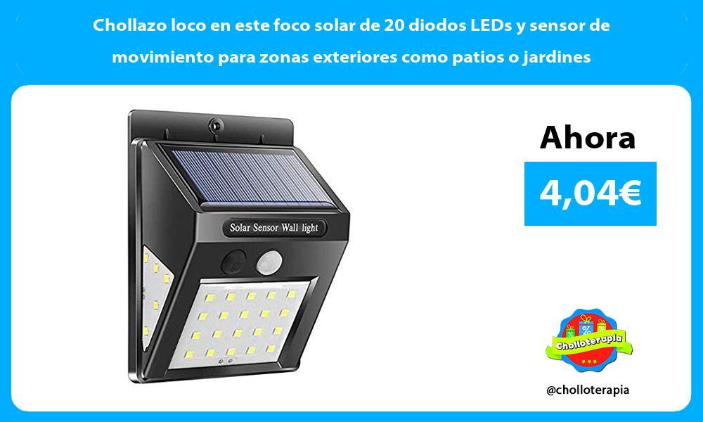 Chollazo loco en este foco solar de 20 diodos LEDs y sensor de movimiento para zonas exteriores como patios o jardines