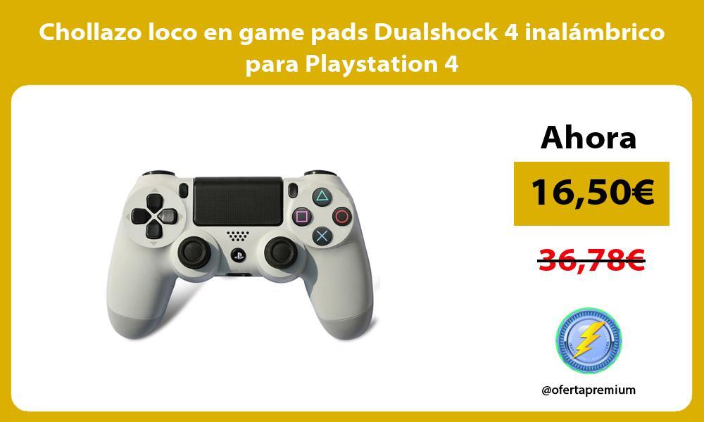 Chollazo loco en game pads Dualshock 4 inalámbrico para Playstation 4