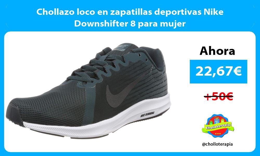 Chollazo loco en zapatillas deportivas Nike Downshifter 8 para mujer