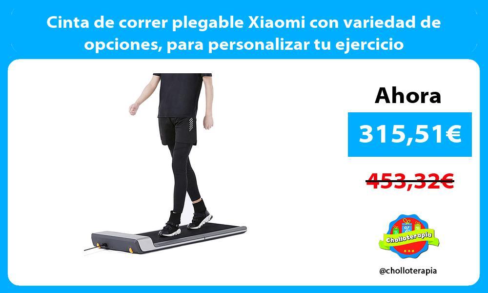 Cinta de correr plegable Xiaomi con variedad de opciones para personalizar tu ejercicio