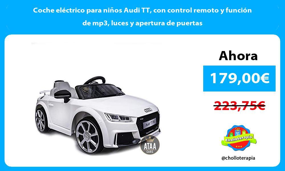 Coche eléctrico para niños Audi TT con control remoto y función de mp3 luces y apertura de puertas