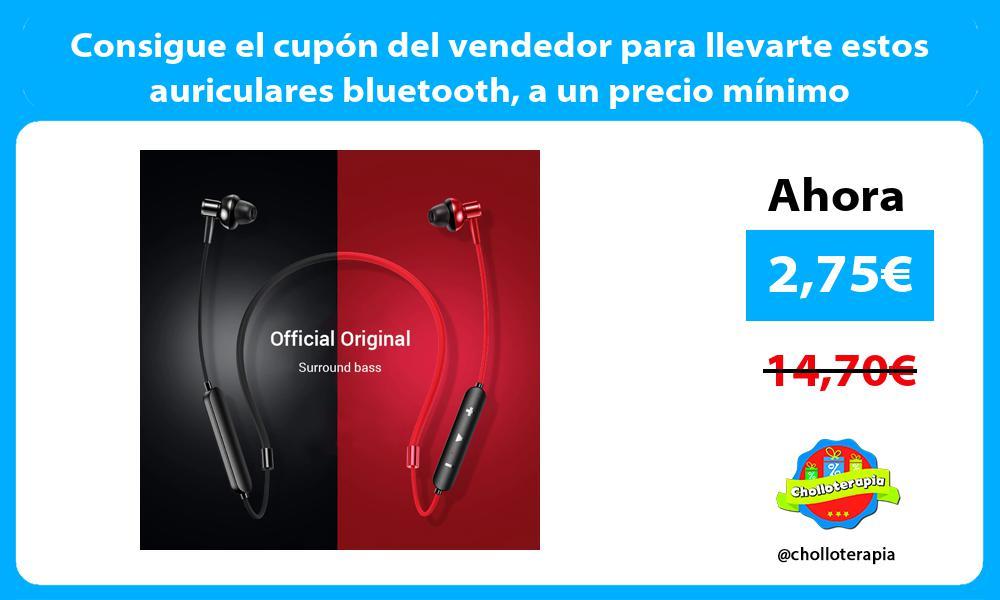 Consigue el cupón del vendedor para llevarte estos auriculares bluetooth a un precio mínimo