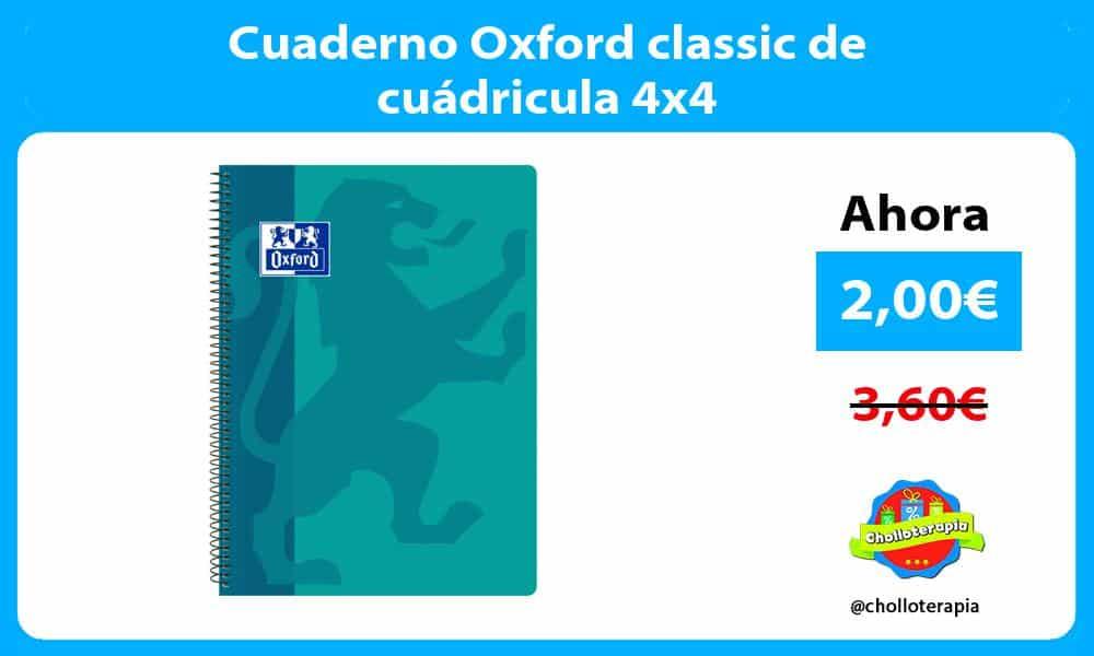 Cuaderno Oxford classic de cuádricula 4x4