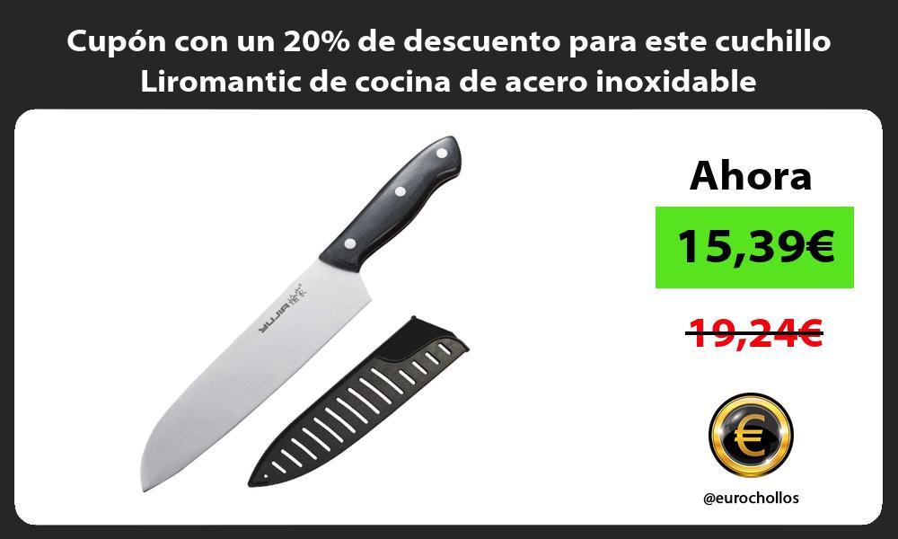 Cupón con un 20 de descuento para este cuchillo Liromantic de cocina de acero inoxidable