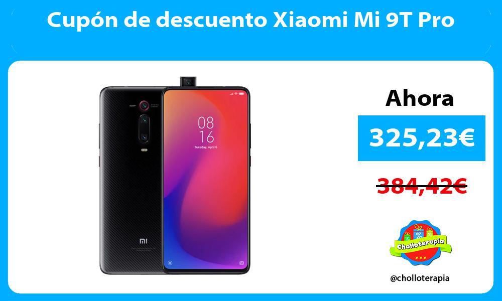 Cupón de descuento Xiaomi Mi 9T Pro