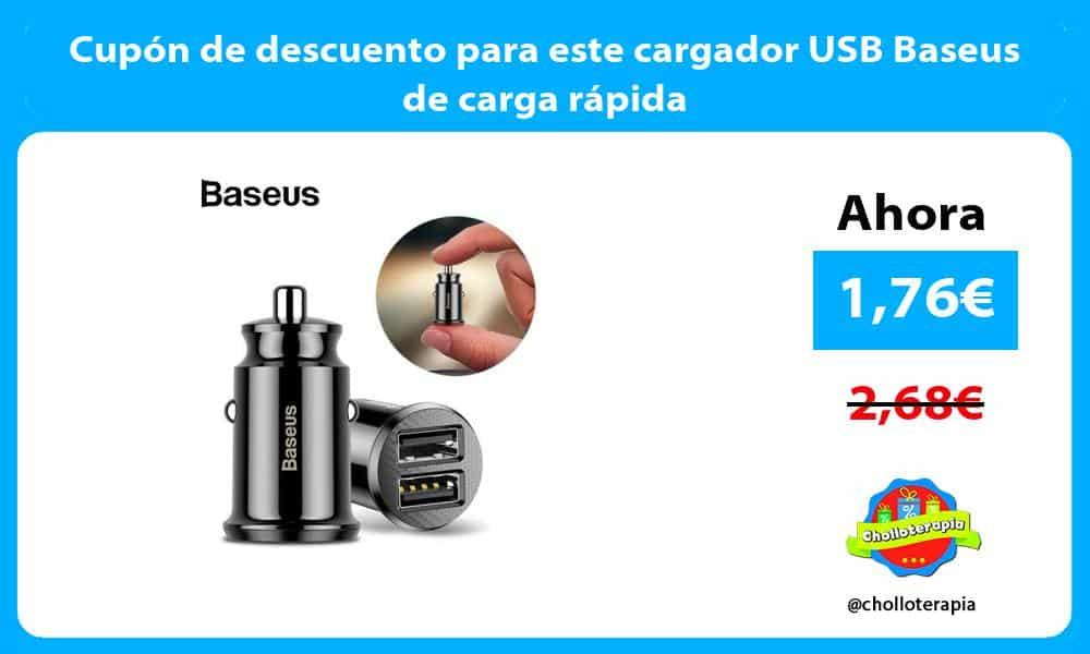 Cupón de descuento para este cargador USB Baseus de carga rápida