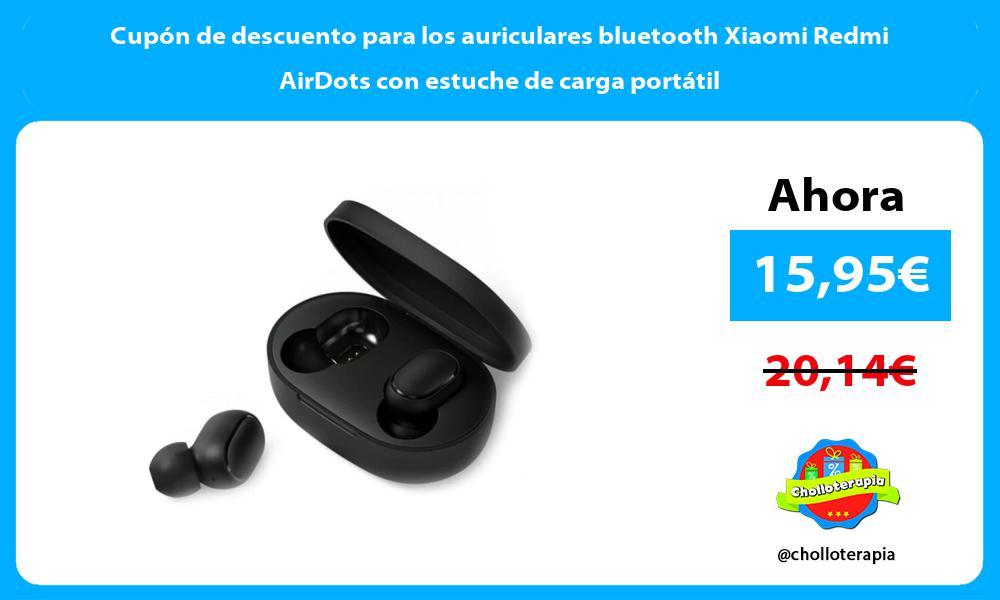 Cupón de descuento para los auriculares bluetooth Xiaomi Redmi AirDots con estuche de carga portátil