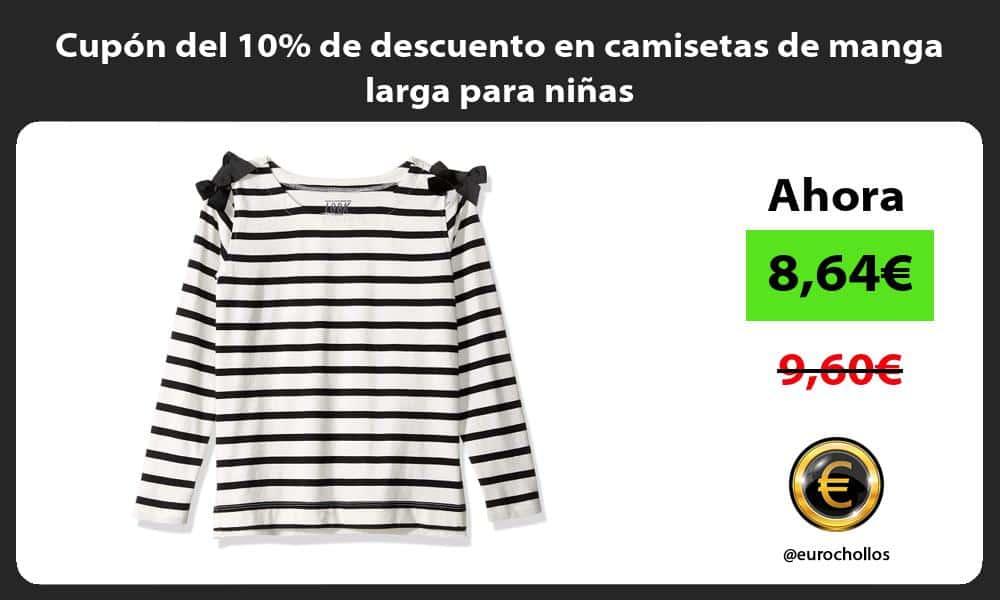 Cupón del 10 de descuento en camisetas de manga larga para niñas