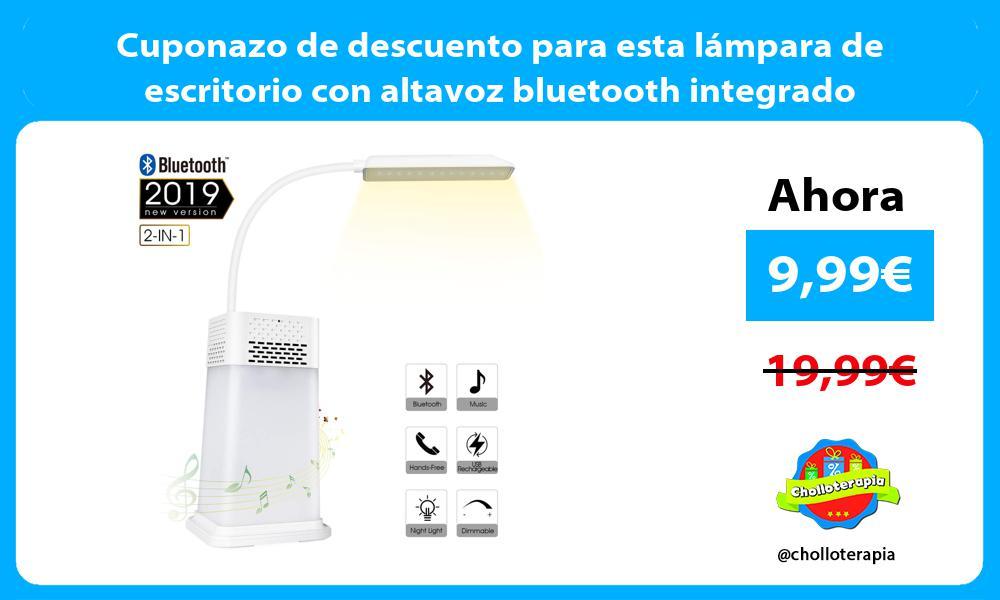 Cuponazo de descuento para esta lámpara de escritorio con altavoz bluetooth integrado