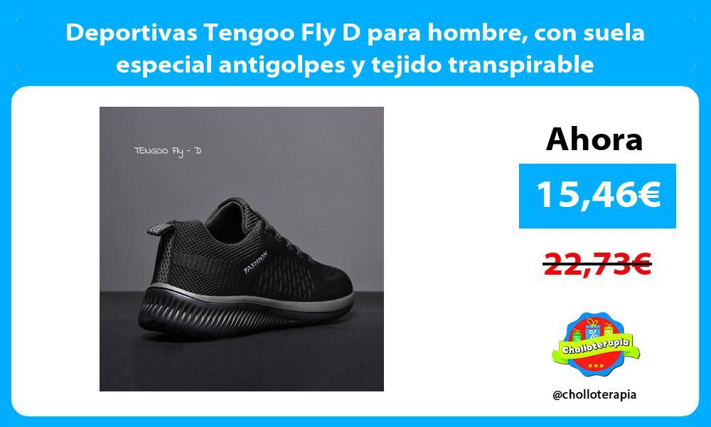 Deportivas Tengoo Fly D para hombre con suela especial antigolpes y tejido transpirable