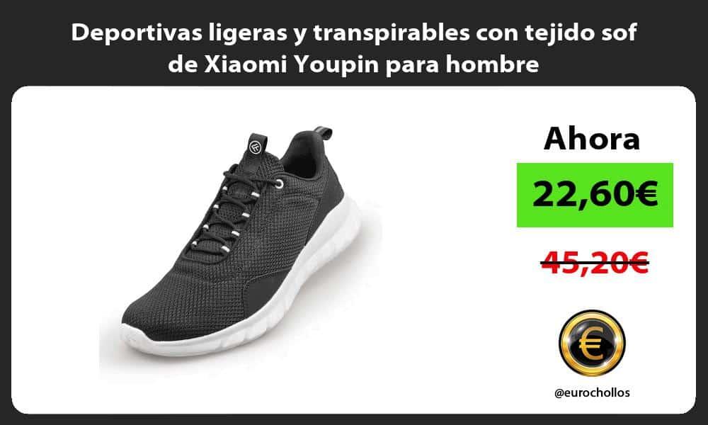 Deportivas ligeras y transpirables con tejido sof de Xiaomi Youpin para hombre